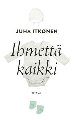 Itkonen, Juha - Ihmettä kaikki, e-kirja