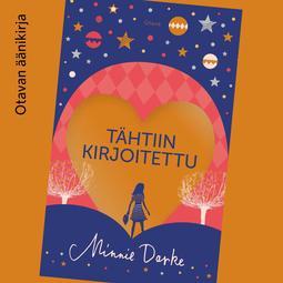 Darke, Minnie - Tähtiin kirjoitettu, äänikirja