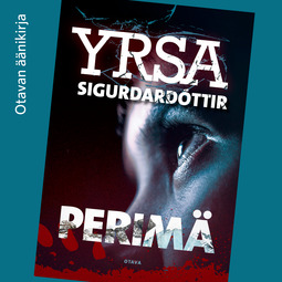Sigurðardóttir, Yrsa - Perimä, äänikirja