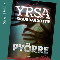 Sigurðardóttir, Yrsa - Pyörre, äänikirja