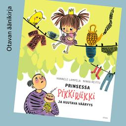 Lampela, Hannele - Prinsessa Pikkiriikki ja huutava vääryys, äänikirja