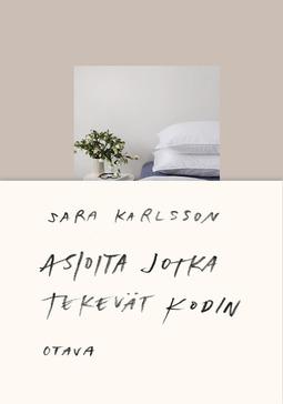 Karlsson, Sara - Asioita jotka tekevät kodin, e-kirja