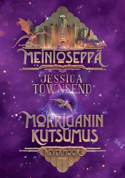 Townsend, Jessica - Meinioseppä - Morriganin kutsumus: Nevermoor, ebook