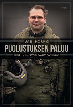 Korkki, Jari - Puolustuksen paluu: Jussi Niinistön vartiovuoro, ebook