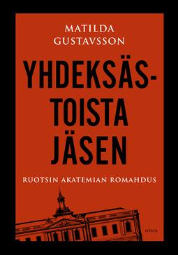 Gustavsson, Matilda - Yhdeksästoista jäsen: Ruotsin Akatemian romahdus, e-kirja