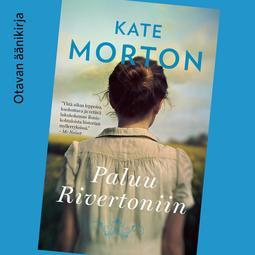 Morton, Kate - Paluu Rivertoniin, äänikirja