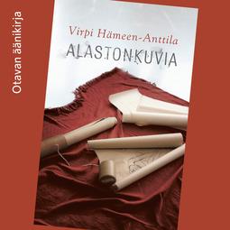 Hämeen-Anttila, Virpi - Alastonkuvia, äänikirja