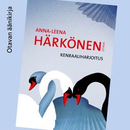 Härkönen, Anna-Leena - Kenraaliharjoitus, äänikirja
