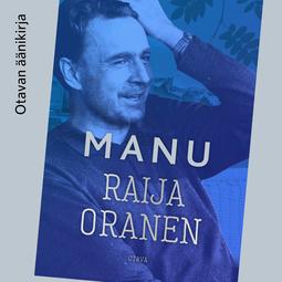 Oranen, Raija - Manu, äänikirja