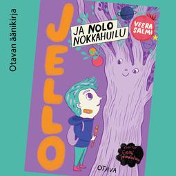 Salmi, Veera - Jello ja nolo nokkahuilu, audiobook