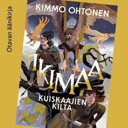Ohtonen, Kimmo - Ikimaa: Kuiskaajien kilta, äänikirja