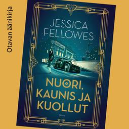 Fellowes, Jessica - Nuori, kaunis ja kuollut, äänikirja