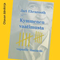 Ehrnrooth, Jari - Kymmenen vaatimusta vapaalle ihmiselle, äänikirja
