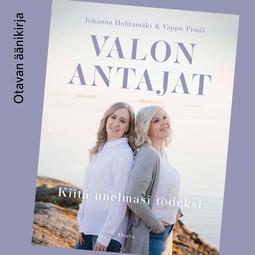 Huhtamäki, Johanna - Valon antajat: Kiitä unelmasi todeksi, äänikirja