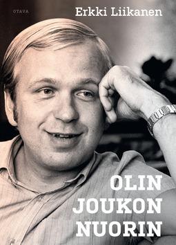 Liikanen, Erkki - Olin joukon nuorin, ebook