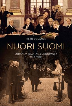 Volanen, Risto - Nuori Suomi sodan ja rauhan Euroopassa: 1918-1922, e-bok