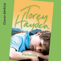 Hayden, Torey - Viattomat, äänikirja