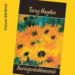 Hayden, Torey - Auringonkukkametsä, äänikirja