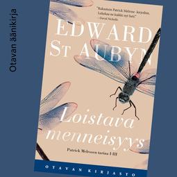 Aubyn, Edward St - Loistava menneisyys: Patrick Melrosen tarina I, äänikirja