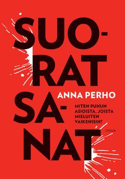 Perho, Anna - Suorat sanat: Miten puhun asioista, joista mieluiten vaikenisin?, e-kirja
