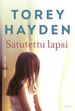 Hayden, Torey - Satutettu lapsi, e-kirja
