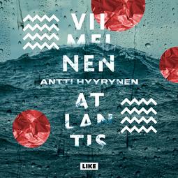 Hyyrynen, Antti - Viimeinen Atlantis, äänikirja