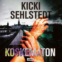 Sehlstedt, Kicki - Koskematon, äänikirja