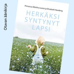 Louise, Prinsessa Märtha - Herkäksi syntynyt lapsi, äänikirja