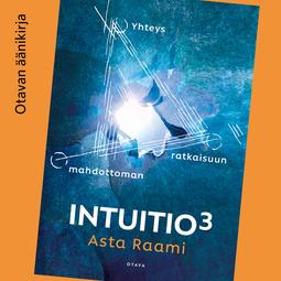 Raami, Asta - Intuitio3: Yhteys mahdottoman ratkaisuun, äänikirja