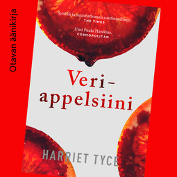 Tyce, Harriet - Veriappelsiini, audiobook