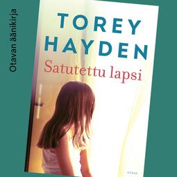 Hayden, Torey - Satutettu lapsi, äänikirja