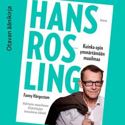 Härgestam, Fanny - Hans Rosling: Kuinka opin ymmärtämään maailmaa, äänikirja