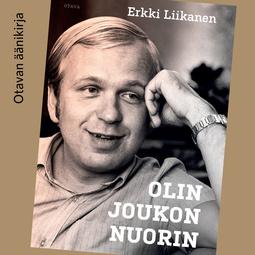 Liikanen, Erkki - Olin joukon nuorin, audiobook