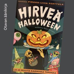 Perttula, Pirkko-Liisa - Hirveä Halloween ja 69 muuta karmivaa tarinaa, äänikirja