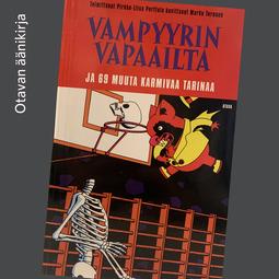 Perttula, Pirkko-Liisa - Vampyyrin vapaailta ja 69 muuta karmivaa tarinaa, äänikirja