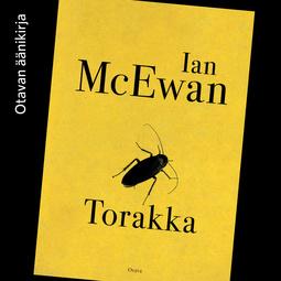 McEwan, Ian - Torakka, äänikirja