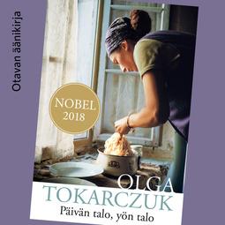 Tokarczuk, Olga - Päivän talo, yön talo, äänikirja