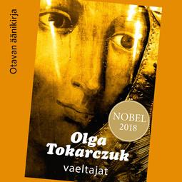 Tokarczuk, Olga - Vaeltajat, äänikirja