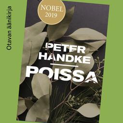 Handke, Peter - Poissa: Satu, äänikirja