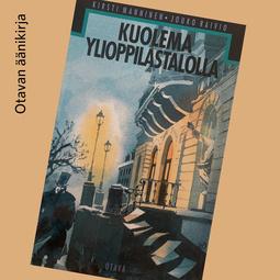 Manninen, Kirsti - Kuolema ylioppilastalolla: Salapoliisiseikkailu Helsingissä syystalvella 1872, äänikirja