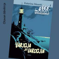 Mazetti, Katarina - Varjoja ja vakoojia: Seikkailuserkut 1, äänikirja