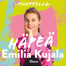 Kujala, Emilia - Tunteella. Häpeä, audiobook