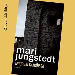 Jungstedt, Mari - Muurien kätköissä, äänikirja