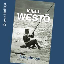 Westö, Kjell - Isän nimeen, äänikirja