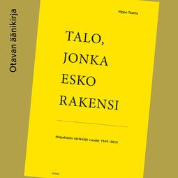 Taatila, Hippo - Talo, jonka Esko rakensi: HalpaHallin värikkäät vuodet 1969-2019, äänikirja