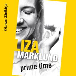 Marklund, Liza - Prime time, äänikirja