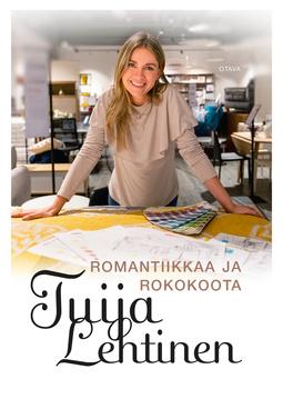 Lehtinen, Tuija - Romantiikkaa ja rokokoota, ebook