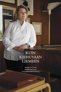 Puolakka, Helena - Kuin kiehuvaan liemeen: Helena Puolakan uskomaton matka keittiömaailman huipulle, e-kirja