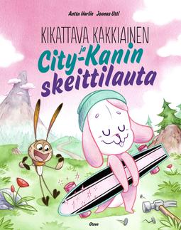 Harlin, Anttu - Kikattava Kakkiainen ja City-Kanin skeittilauta, e-kirja