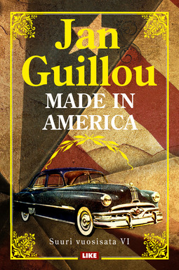 Guillou, Jan - Made in America: Suuri vuosisata VI, ebook